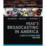 Head's Broadcasting in America: A Survey of Electronic Media by McGregor; Michael A., 9780205608133