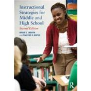 Instructional Strategies for Middle and High School by Larson; Bruce, 9780415898133
