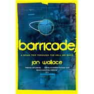 Barricade by Wallace, Jon, 9780575118133
