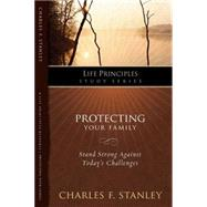 Life Principles Study Series: Protecting Your Family by Unknown, 9781418528133