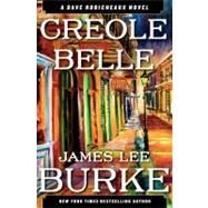 Creole Belle A Dave Robicheaux Novel by Burke, James Lee, 9781451648133