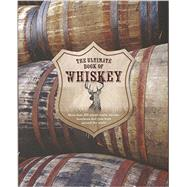 The Ultimate Book of Whiskey by Parragon Books, 9781472368133