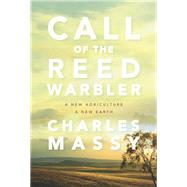 Call of the Reed Warbler by Massy, Charles; Niman, Nicolette Hahn, 9781603588133