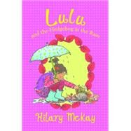 Lulu and the Hedgehog in the Rain by McKay, Hilary; Lamont, Priscilla, 9780807548134