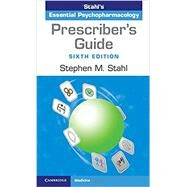 Stahl's Essential Psychopharmacology Prescriber's Guide by Stahl, Stephen M.; Grady, Meghan M.; Muntner, Nancy, 9781316618134