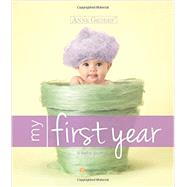 Anne Geddes My First Year: A Baby Journal by Geddes, Anne, 9781402298134