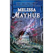 A Highlander's Homecoming by Mayhue, Melissa, 9781501128134