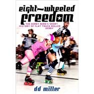 Eight-wheeled Freedom by Miller, D. D., 9781928088134