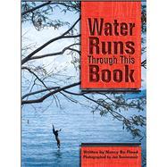 Water Runs Through This Book by Flood, Nancy Bo; Sonnenmair, Jan, 9781936218134