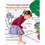 Developing Person Through Childhood and Adolescence by Berger, Kathleen Stassen, 9781319058135