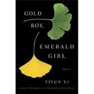 Gold Boy, Emerald Girl by Li, Yiyun, 9781400068135