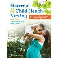 Maternal and Child Health Nursing Care of the Childbearing and Childrearing Family by Silbert-Flagg, JoAnne; Pillitteri, Adele, 9781496348135