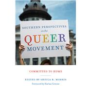Southern Perspectives on the Queer Movement by Morris, Sheila R.; Greene, Harlan, 9781611178135