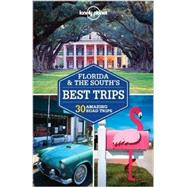 Lonely Planet Florida & the South's Best Trips: 30 Amazing Road Trips by Skolnick, Adam, 9781741798135
