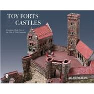Toy Forts & Castles by Hickling, Allen, 9780764348136
