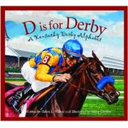 D Is for Derby: A Kentucy Derby Alphabet by Wilbur, Helen L.; Corum, Jaime, 9781585368136
