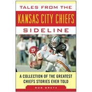 Tales from the Kansas City Chiefs Sideline by Gretz, Bob, 9781613218136