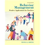 Behavior Management: Positive Applications for Teachers, Seventh Edition by Thomas J. Zirpoli, 9780133918137