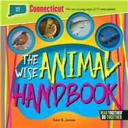 The Wise Animal Handbook Connecticut by Jerome, Kate B., 9780738528137