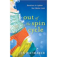 Out of the Spin Cycle by Hatmaker, Jen, 9780800728137