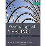 Psychological Testing Principles, Applications, and Issues by Kaplan, Robert M.; Saccuzzo, Dennis P., 9781337098137