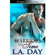 Warriors in Time by Day, L. A., 9781419958137