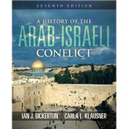 A History of the Arab-Israeli Conflict by Bickerton; Ian J., 9780205968138