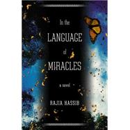 In the Language of Miracles by Hassib, Rajia, 9780525428138