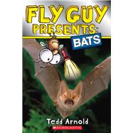 Fly Guy Presents: Bats (Scholastic Reader, Level 2) by Arnold, Tedd, 9780545778138