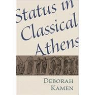 Status in Classical Athens by Kamen, Deborah, 9780691138138