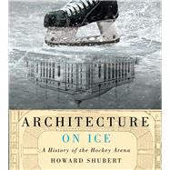 Architecture on Ice by Shubert, Howard, 9780773548138