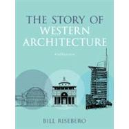 The Story of Western Architecture by Risebero, Bill, 9781408128138