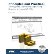 Principles and Practice: An Integrated Approach to Engineering Graphics and Autocad 2014 by Shih, Randy, 9781585038138