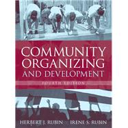 Community Organizing and Development by Rubin, Herbert J.; Rubin, Irene S., 9780205408139