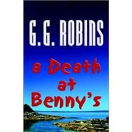 A Death at Benny's by Robins, G. G., 9780972698139