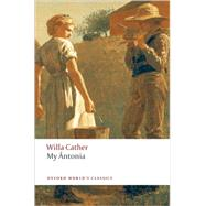 My Antonia by Willa Cather; Janet Sharistanian, 9780199538140