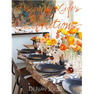 Designing Life's Celebrations by Stroud, Dejuan; Stroud, Debra (CON); Bon Jovi, Jon; Bon Jovi, Dorothea, 9780847848140