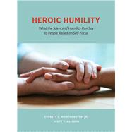 Heroic Humility by Worthington, Everett L., Jr.; Allison, Scott T., 9781433828140
