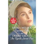 Courting Ruth and The Secret Agent's Past The Agent's Secret Past by Miller, Emma; Giusti, Debby, 9780373838141