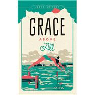 Grace Above All by St. Anthony, Jane, 9780816698141