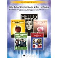 Hello, Better When I'm Dancin' & More Hot Singles by Hal Leonard Publishing Corporation, 9781495058141