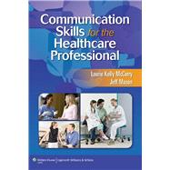 Communication Skills for the Healthcare Professional by McCorry, Laurie Kelly; Mason, Jeff, 9781582558141