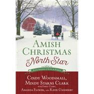 Amish Christmas at North Star by WOODSMALL, CINDYSTARNS CLARK, MINDY, 9781601428141