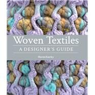 Woven Textiles: A Designer's Guide by Kearley, Sharon, 9781847978141