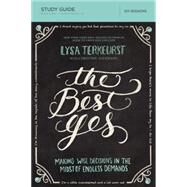 The Best Yes by TerKeurst, Lysa; Anderson, Christine, M. (CON), 9780529108142