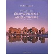 Student Manual for Corey's Theory and Practice of Group Counseling by Corey, 9781305408142