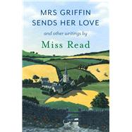 Mrs Griffin Sends Her Love by Read, Miss, 9781409148142