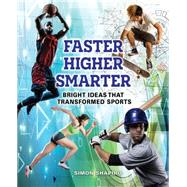 Faster, Higher, Smarter Bright Ideas That Transformed Sports by Shapiro, Simon, 9781554518142