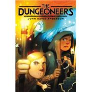 The Dungeoneers by Anderson, John David, 9780062338143