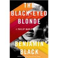 The Black-Eyed Blonde A Philip Marlowe Novel by Black, Benjamin, 9780805098143